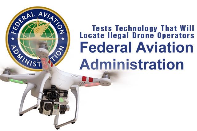 FAA Technology to Locate Drone Operators