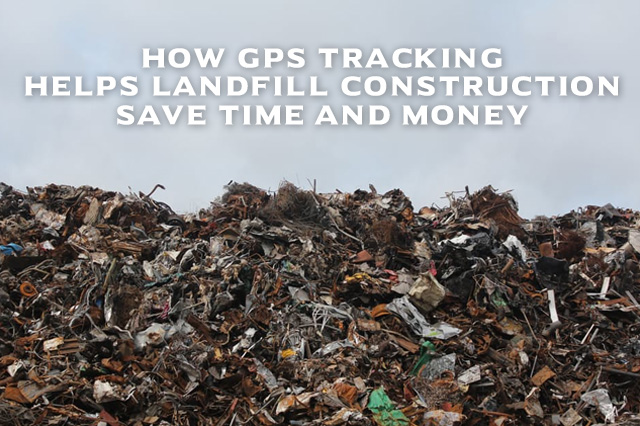 GPS for Landfill Construction