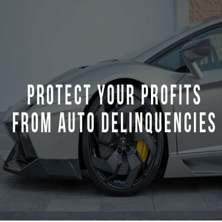 Protecting Your Profits from Auto Delinquencies