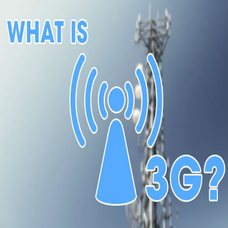 What Is 3G Definition and Technical Specifications