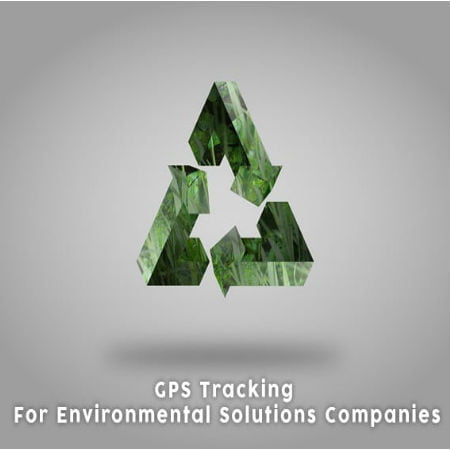 Environmental Solutions Companies Using GPS Tracking