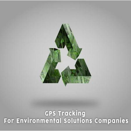 Environmental Solutions Companies Using GPS Tracking
