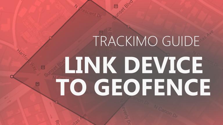Trackimo - Link Device to Geofence
